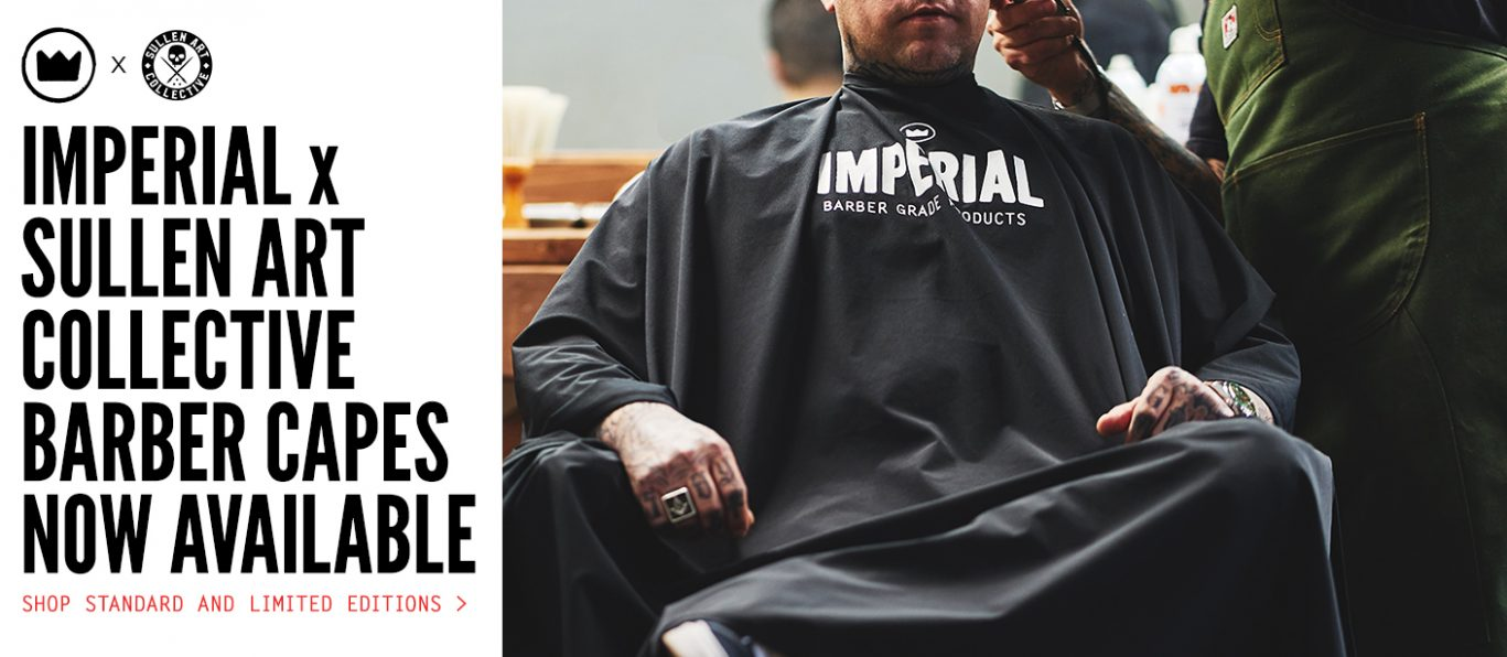 IMPERIAL X SULLEN ART COLLECTIVE BARBER CAPES NOW AVAILABLE | SHOP STANDARD AND LIMITED EDITIONS